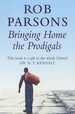 Bringing Home the Prodigals, By Parsons, Rob,in Used but Acceptable condition