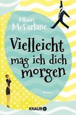 Vielleicht mag ich dich morgen * SPIEGEL Bestseller von Mhairi McFarlane * TB