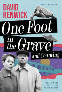 One Foot in the Grave and Counting - The NEW Novel by David Renwick