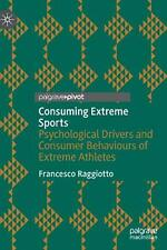 Consuming Extreme Sports: Psychological Drivers and Consumer Behaviours of Extre