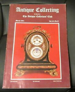 ANTIQUE COLLECTING MARCH 1984 - SOME IMPORTANT CLOCK COLLECTIONS/PAGAN TOYS