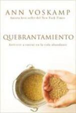 NEW - Quebrantamiento: Atrevete a entrar en la vida abundante (Spanish Edition)