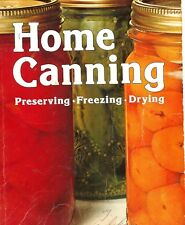 Home Canning Book Cookbook Fruits Vegetables Your Gardens Bounty Freezing Drying