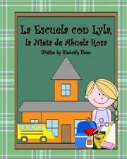 Abuela Rosa: La Escuela con Lyla, la Nieta de Abuela Rosa : A Book about...