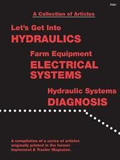 A Collection of Articles: Let's Get into Hydraulics, Farm Equipment Electrical S