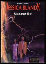JESSICA BLANDY  n°9 SATAN, MON FRÈRE   RENAUD / DUFAUX   Ed. DUPUIS  EO 1993