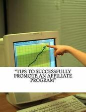 Tips to Successfully Promote an Affiliate Program by Char (2012, Paperback)
