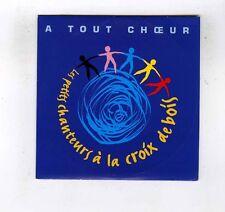 CD SINGLE PROMO LES PETITS CHANTEURS A LA CROIX DE BOIS A TOUT CHOEUR