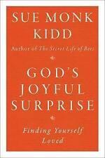 God's Joyful Surprise: Finding Yourself Loved by Kidd, Sue Monk