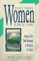 They Were Women Like Me: Women of the New Testament in Devotions for Today, Jaco