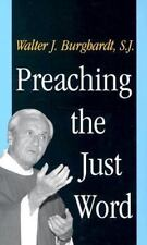 **NEW**Preaching the Just Word by Walter J. Burghardt (1998, Paperback)