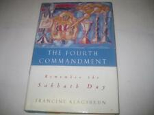 The Fourth Commandment: Remember the Sabbath Day by Francine Klagsbrun