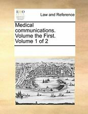 Medical communications. Volume the First.  Volume 1 of 2. Contributors, Notes.#