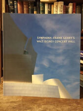 INSCRIBED BY GEHRY Symphony: Frank Gehry's Walt Disney Concert Hall  FINE FIRST