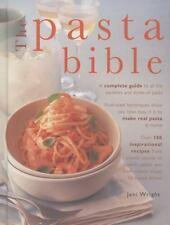 The Pasta Bible : A Complete Guide to All the Varieties and Styles of Pasta...