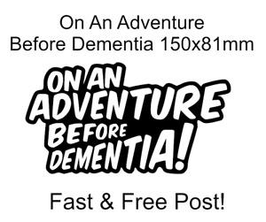 On An Adventure Before Dementia Sticker Decal Funny Bumper Sticker Car van