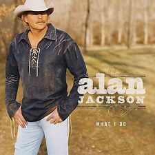 What I Do by Alan Jackson (CD, Sep-2004, Arista) Disc Only, Free Ship