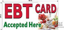 EBT CARD ACCEPTED HERE  2' X 4' VINYL