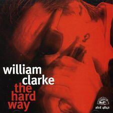 William Clarke - Hard Way [New CD]