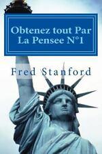 Obtenez Tout Par la Pensee N1 : Sante, Paix, Amour, Argent, Liberte by Fred...