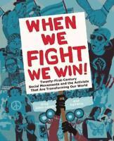 WHEN WE FIGHT, WE WIN - JOBIN-LEEDS, GREG/ AGITARTE (CRT)/ SEN, RINKU (FRW)/ DAR