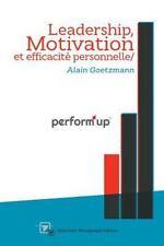 Perform'up : Leadership, Motivation et Efficacité Personnelle by Alain...