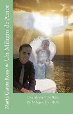 Un Milagro de Amor by Marta Garcia Rosa (2015, Paperback)