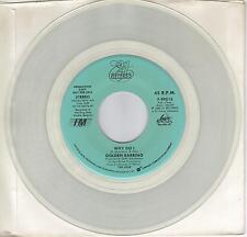 GOLDEN EARRING  Why Do I  rare CLEAR vinyl promo 45