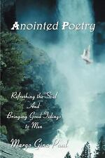 Anointed Poetry: Refreshing the Soul And Bringing Good Tidings to Men