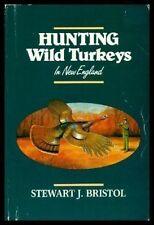 Hunting Wild Turkeys in New England  (ExLib)