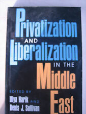 Privatization and Liberalization in the Middle East (Indiana Series in Arab a...