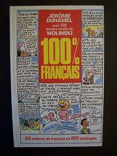 100% des Français / Jérôme Duhamel , avec 125 dessins de Georges Wolinski - 1988