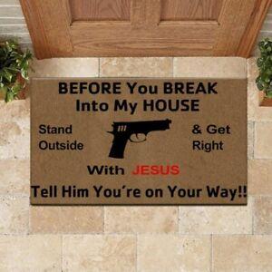 Gun Before U Break Into My House With Jesus Tell Him You're On Ur Way Doormat