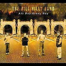 All Day Every Day [Digipak] by The Bill Hilly Band (CD, Jun-2005, Borealis...
