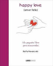 Happy Love (amor feliz): Un pequeno libro para enamorados (Libro amigo) (Spanish