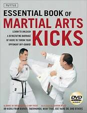 Essential Book of Martial Arts Kicks: 89 Kicks from Karate, Taekwondo, Muay...