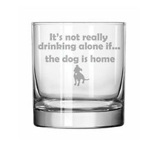 11oz Rocks Whiskey Glass Funny Not Drinking Alone If Dog Is Home Pitbull