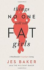 Things No One Will Tell Fat Girls-Jes Baker