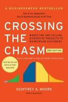Crossing the Chasm, 3rd Edition: Marketing and Selling Disruptive Products to Ma