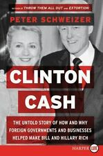 Clinton Cash: The Untold Story of How and Why Foreign Governments and -ExLibrary
