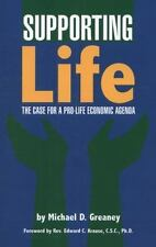 Supporting Life : The Case for a Pro-Life Economic Agenda by Michael D....
