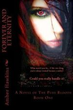 Forever and Eternity : A Novel of the Pure Bloods by Amber Hawkins (2013,...