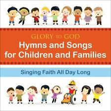 Glory to God--Hymns and Songs for Children and Families : Singing Faith All Day