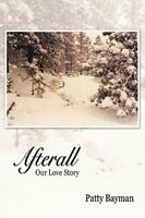 Afterall (Our Love Story) by Bayman, Patty Paperback Book The Fast Free Shipping
