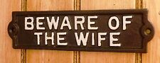 Vintage Style Cast Iron Beware of The Wife Sign - Black with White Lettering