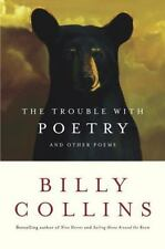 The Trouble with Poetry: And Other Poems, Billy Collins, Good Condition, Book