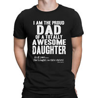Proud DAD Of An Awesome DAUGHTER Mens Funny TShirt Novelty Joke Fathers Day Gift
