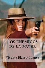 Los Enemigos de la Mujer by Vicente Blasco Ibanez (2016, Paperback)