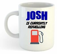 Josh Is Currently Refuelling Mug - Funny, Gift, Name, Personalised
