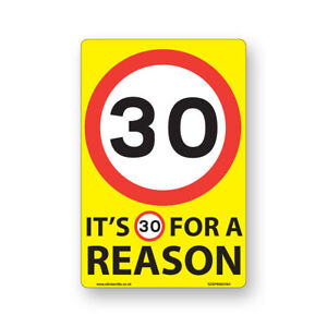 30 Mph Speed Signs 'For A Reason!' [9 X Pack] - A4 Vinyl Stickers, Yellow Bac...